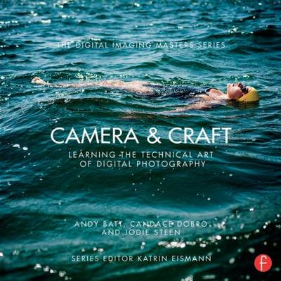Camera & Craft: Learning the Technical Art of Digital Photog (BOK)