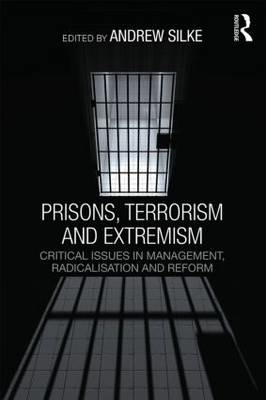 Prisons, Terrorism and Extremism (BOK)
