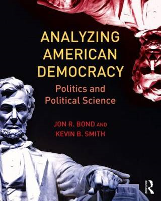 Analyzing American Democracy: Politics and Political Science (BOK)