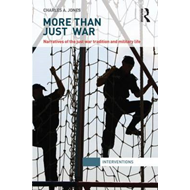 More Than Just War: Narratives of the Just War and Military Life (BOK)