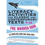 Literacy Activities for Classic and Contemporary Texts 7-14: The Whoosh Book (BOK)