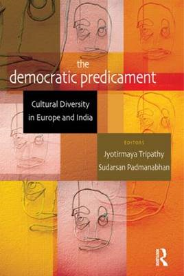 The Democratic Predicament: Cultural Diversity in Europe and India (BOK)