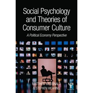 Social Psychology and Theories of Consumer Culture (BOK)