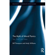 The Myth of Moral Panics: Sex, Snuff, and Satan (BOK)