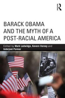 Barack Obama and the Myth of a Post-Racial America (BOK)
