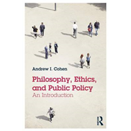 Philosophy, Ethics, and Public Policy: An Introduction (BOK)