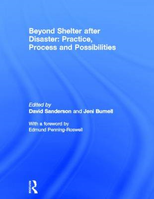 Beyond Shelter After Disaster: Practice, Process and Possibilities (BOK)