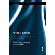 Politics of Eugenics: Productionism, Population and National Welfare (BOK)