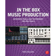 In the Box Music Production: Advanced Tools and Techniques f (BOK)