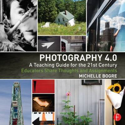Photography 4.0: A Teaching Guide for the 21st Century (BOK)