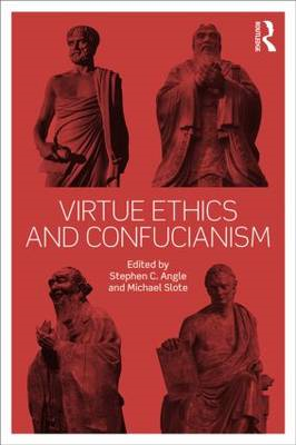 Virtue Ethics and Confucianism (BOK)