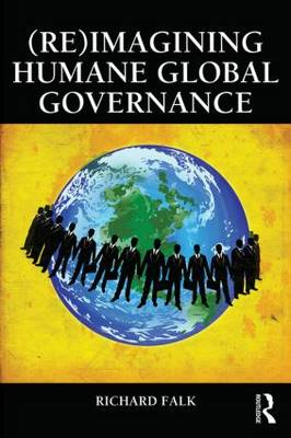 (Re)Imagining Humane Global Governance: Fixing the Global Center (BOK)