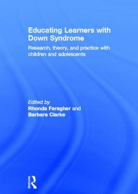 Educating Learners with Down Syndrome: Research, Theory and Practice with Children and Adolescents (BOK)
