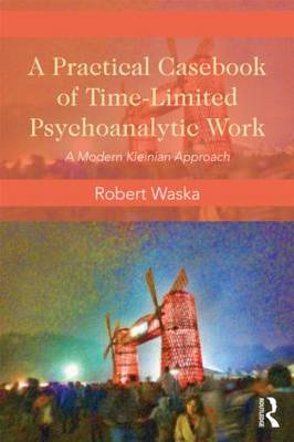 Practical Casebook of Time-Limited Psychoanalytic Work (BOK)