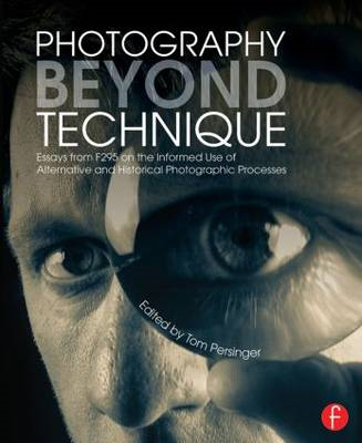 Photography Beyond Technique: Essays from F295 on the Inform (BOK)