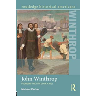 John Winthrop: Founding the City Upon a Hill (BOK)