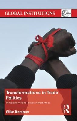 Transformations in Trade Politics: Participatory Trade Politics in West Africa (BOK)