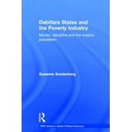 Debtfare States and the Poverty Industry: Money, Discipline and the Surplus Population (BOK)