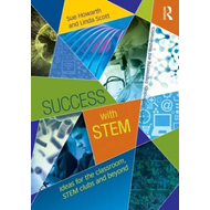 Success with STEM: Ideas for the Classroom, STEM Clubs and Beyond (BOK)