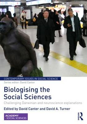 Biologising the Social Sciences: Challenging Darwinian and Neuroscience Explanations (BOK)