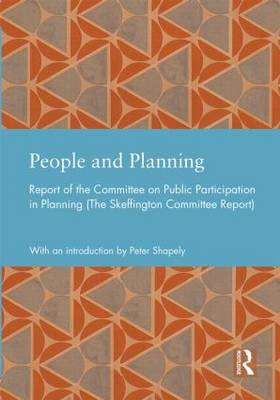 People and Planning: Report of the Committee on Public Participation in Planning (The Skeffington Co (BOK)