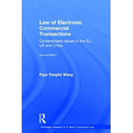 Law of Electronic Commercial Transactions: Contemporary Issues in the EU, US and China (BOK)