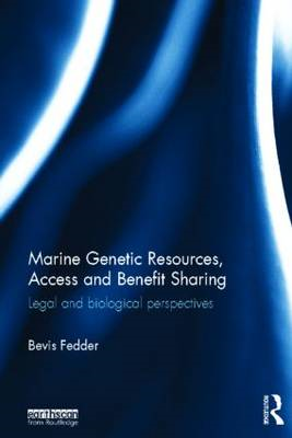 Marine Genetic Resources, Access and Benefit Sharing: Legal and Biological Perspectives (BOK)