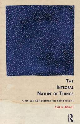 The Integral Nature of Things: Critical Reflections on the Present (BOK)
