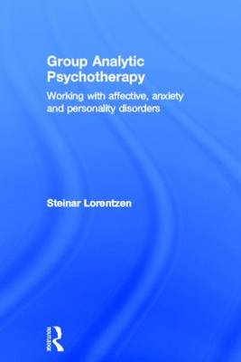 Group Analytic Psychotherapy: Working with Affective, Anxiety and Personality Disorders (BOK)