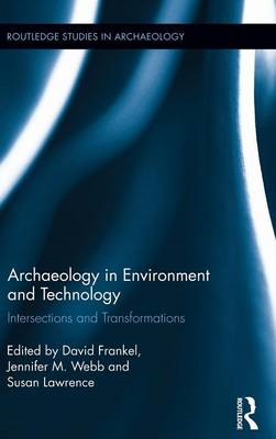 Archaeology in Environment and Technology: Intersections and Transformations (BOK)