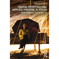 Digital Storytelling, Applied Theatre, & Youth (BOK)