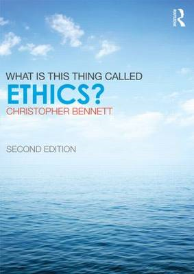 What is this thing called Ethics? (BOK)
