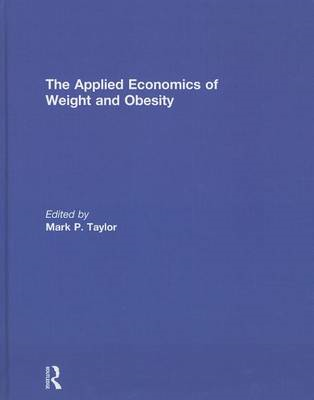 The Applied Economics of Weight and Obesity (BOK)