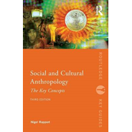 Social and Cultural Anthropology: The Key Concepts (BOK)