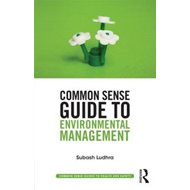 Common Sense Guide to Environmental Management (BOK)