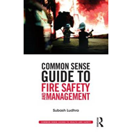 Common Sense Guide to Fire Safety and Management (BOK)