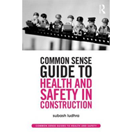 Common Sense Guide to Health and Safety in Construction (BOK)