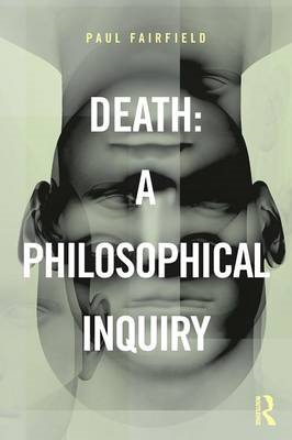 Death: A Philosophical Inquiry (BOK)