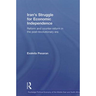 Iran's Struggle for Economic Independence: Reform and Counter-Reform in the Post-Revolutionary Era (BOK)