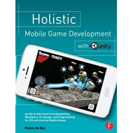 Holistic Mobile Game Development with Unity (BOK)