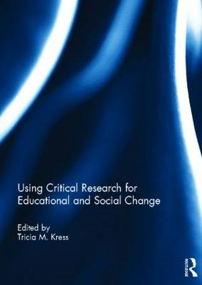 Using Critical Research for Educational and Social Change (BOK)