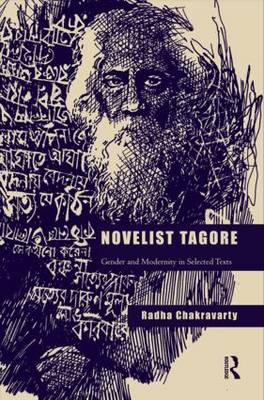 Novelist Tagore: Gender and Modernity in Selected Texts (BOK)
