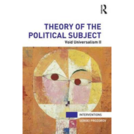 Theory of the Political Subject: Void Universalism II (BOK)