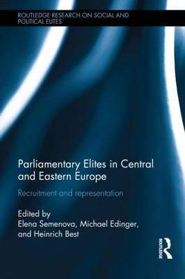 Parliamentary Elites in Central and Eastern Europe: Recruitment and Representation (BOK)