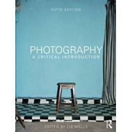 Photography: A Critical Introduction (BOK)