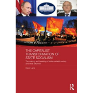 The Capitalist Transformation of State Socialism: The Making and Breaking of State Socialist Society (BOK)