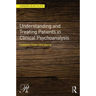 Understanding and Treating Patients in Clinical Psychoanalys (BOK)