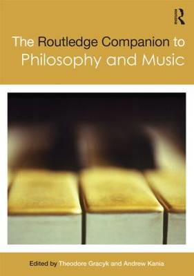 Routledge Companion to Philosophy and Music (BOK)