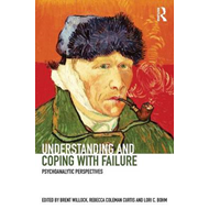 Understanding and Coping with Failure: Psychoanalytic perspe (BOK)