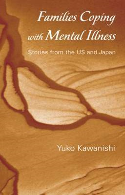 Families Coping with Mental Illness: Stories from the US and Japan (BOK)